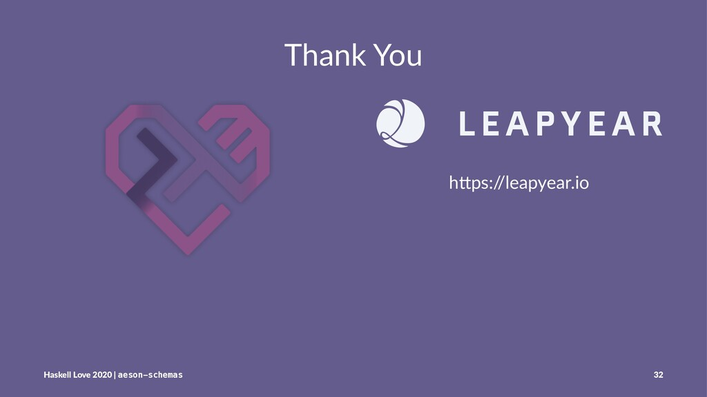 "Thank You h""ps:/ /leapyear.io Haskell Love 2020..."