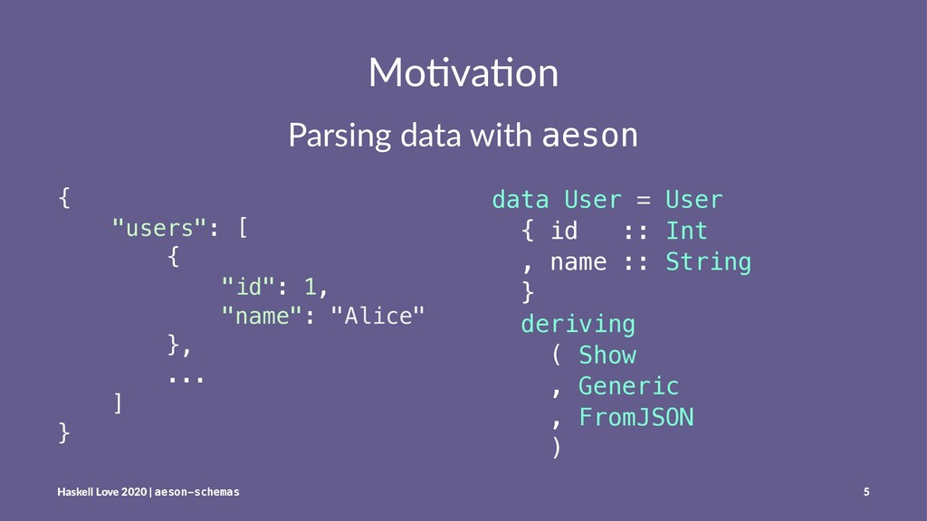 "Mo#va#on Parsing data with aeson { ""users"": [ {..."