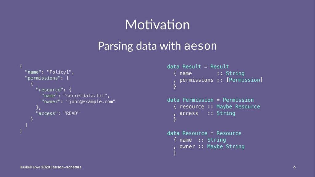 "Mo#va#on Parsing data with aeson { ""name"": ""Pol..."