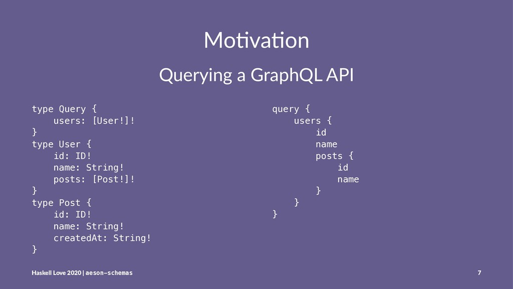 Mo#va#on Querying a GraphQL API type Query { us...