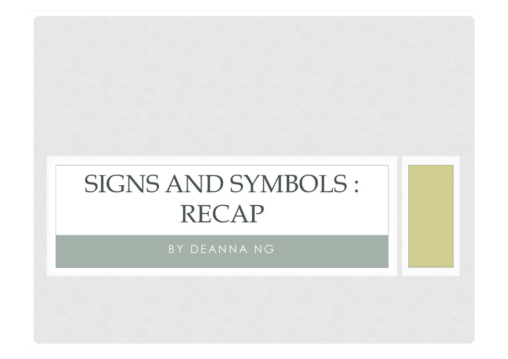 B Y D E A N N A N G SIGNS AND SYMBOLS : RECAP