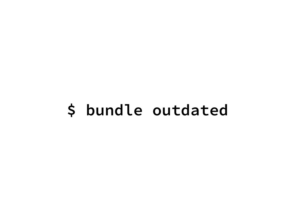 $ bundle outdated
