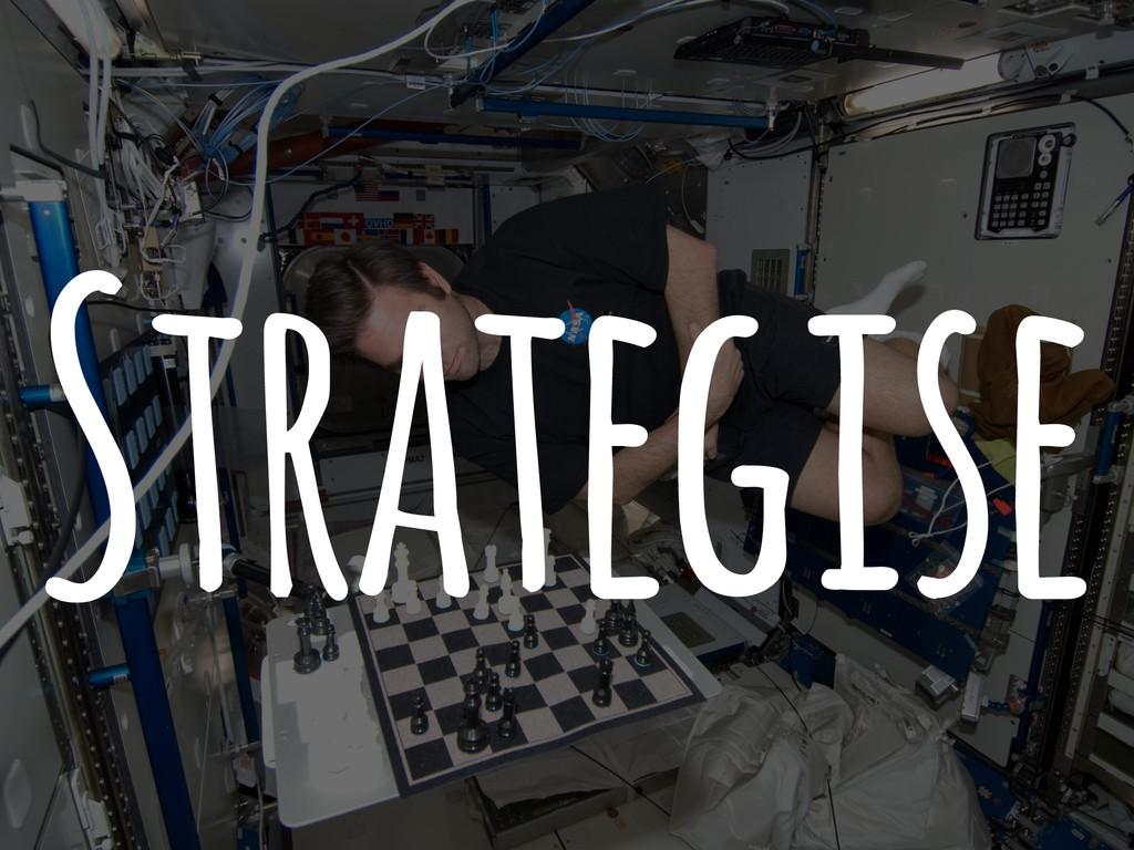 Strategise
