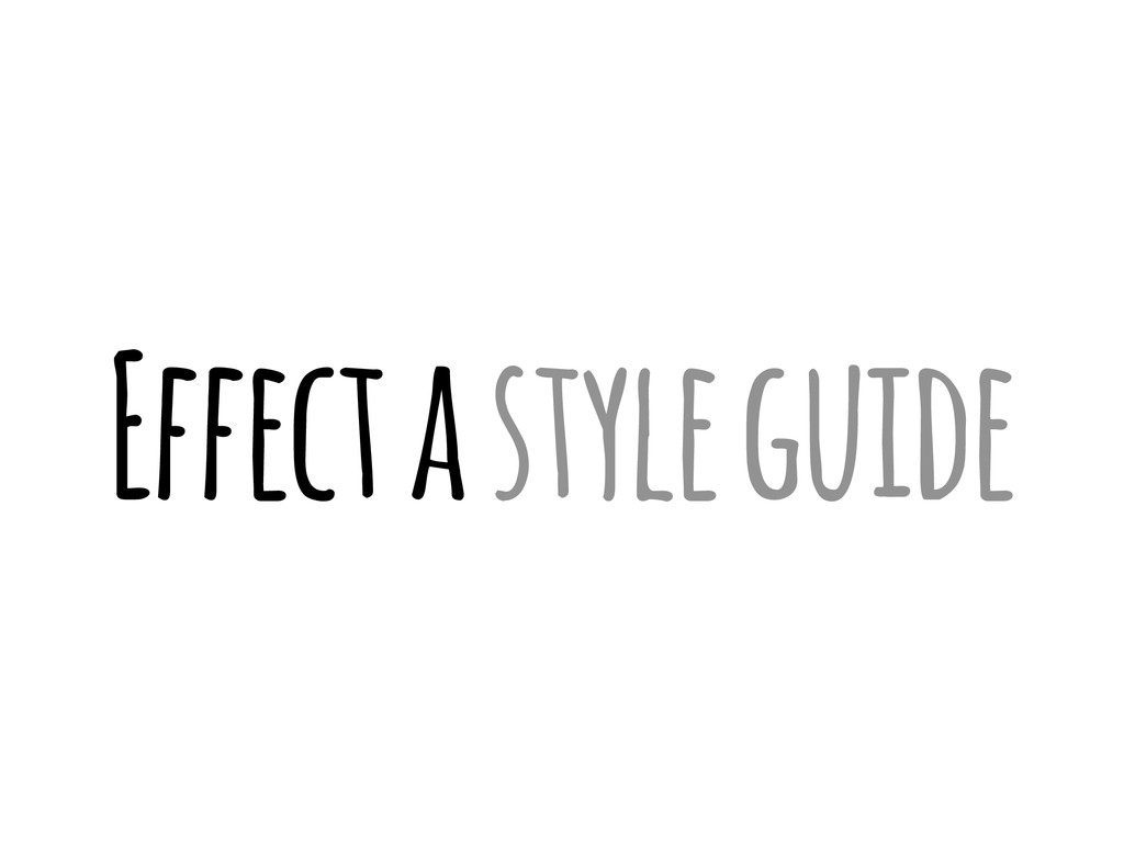 Effect a style guide