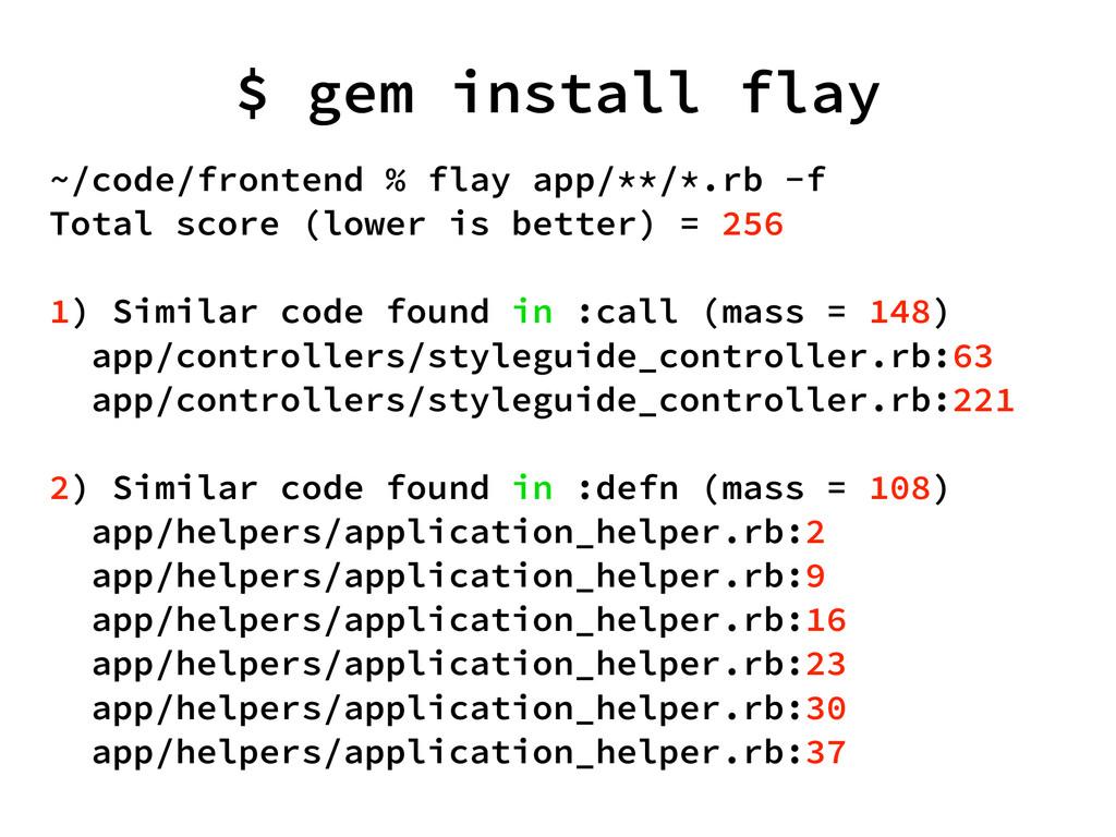 $ gem install flay ~/code/frontend % flay app/*...