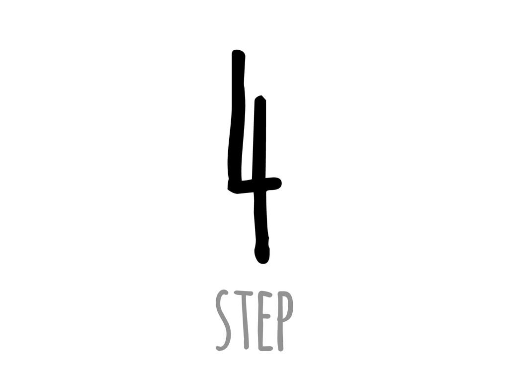 4 step