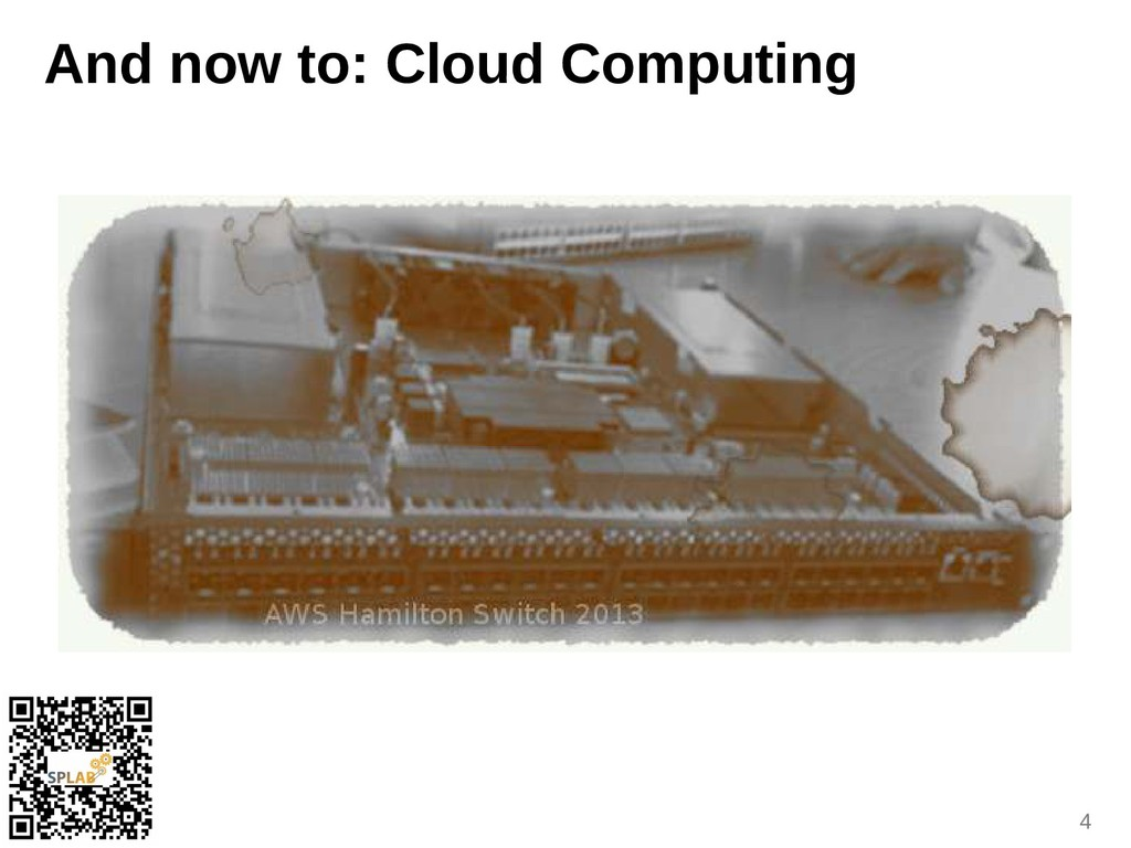 4 And nou to: Cloud Computing