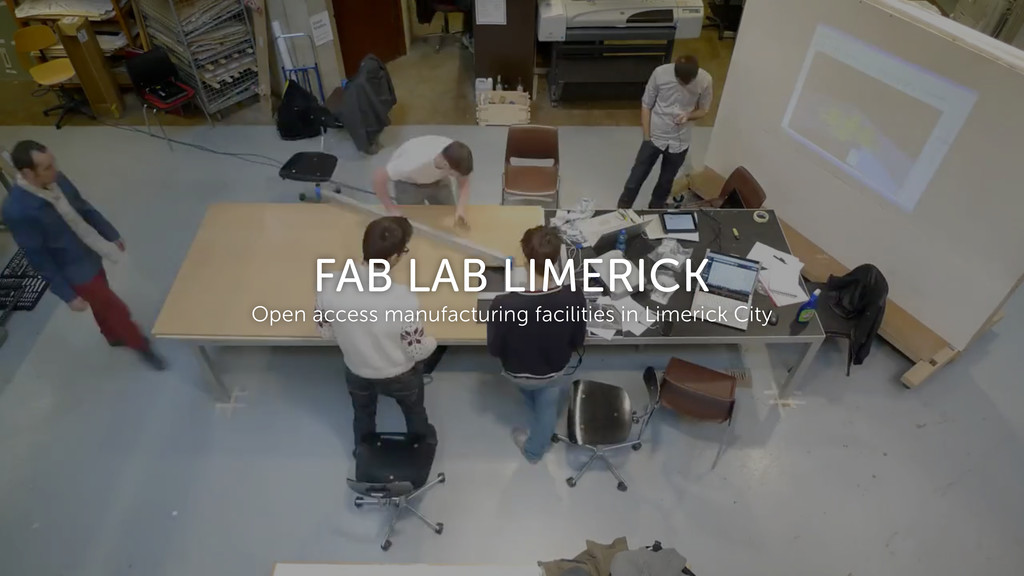 FAB LAB LIMERICK Open access manufacturing faci...