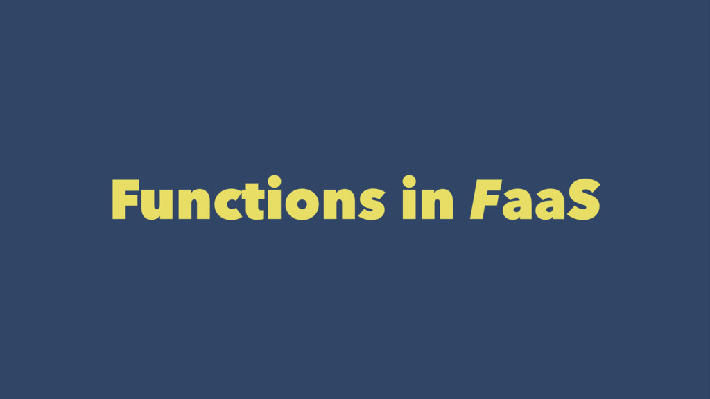 Functions in FaaS