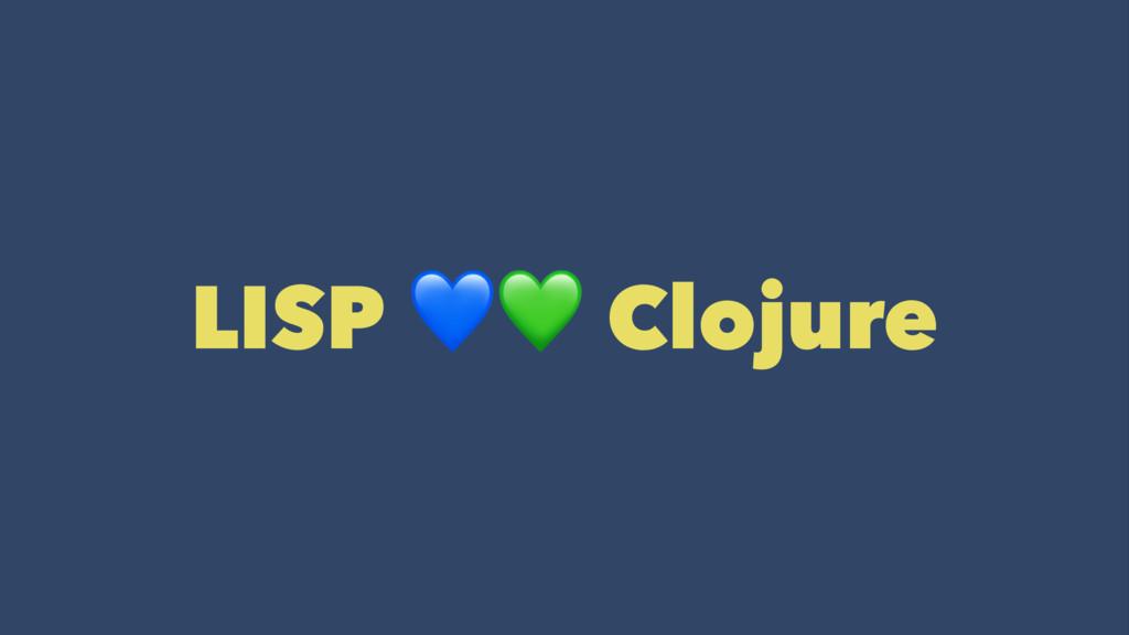"""LISP !"""" Clojure"""