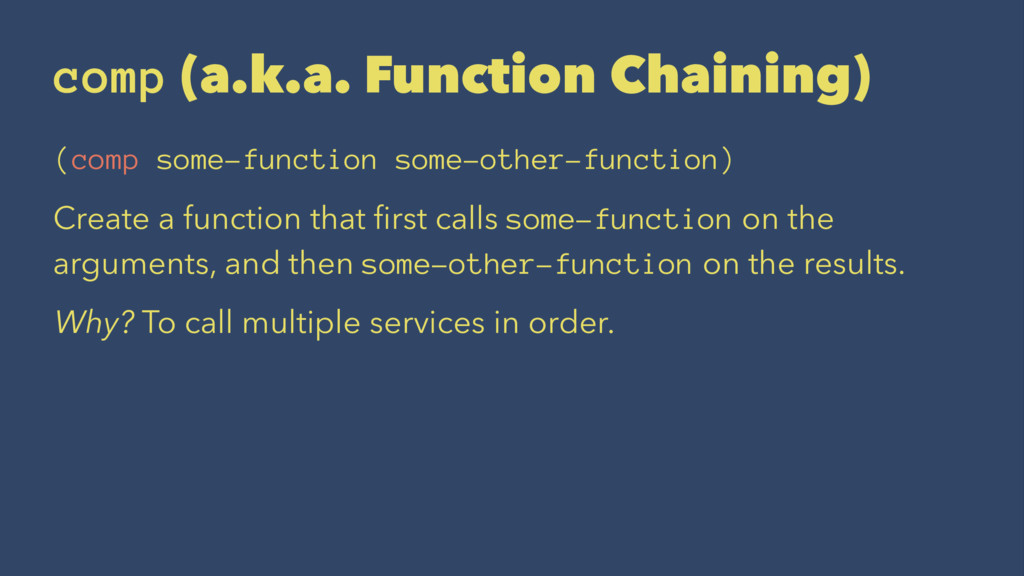 comp (a.k.a. Function Chaining) (comp some-func...
