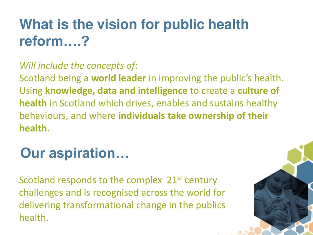 What is the vision for public health reform….? ...