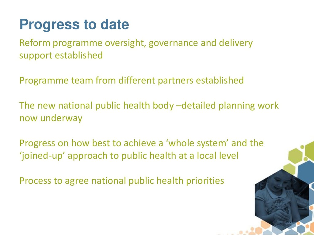 Progress to date Reform programme oversight, go...