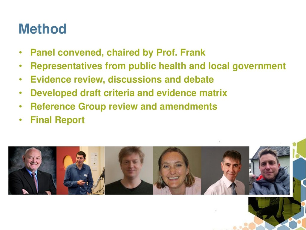Method • Panel convened, chaired by Prof. Frank...