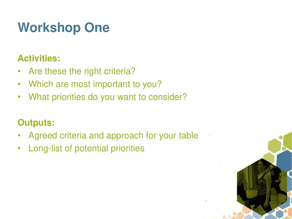 Workshop One Activities: • Are these the right ...