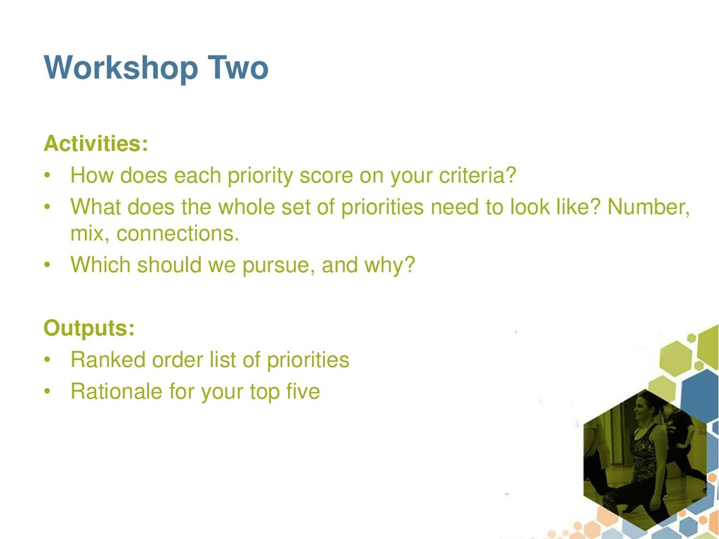 Workshop Two Activities: • How does each priori...