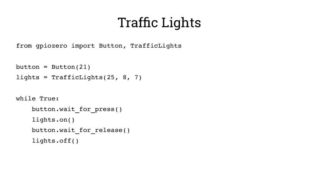 Traffic Lights from gpiozero import Button, Tra...