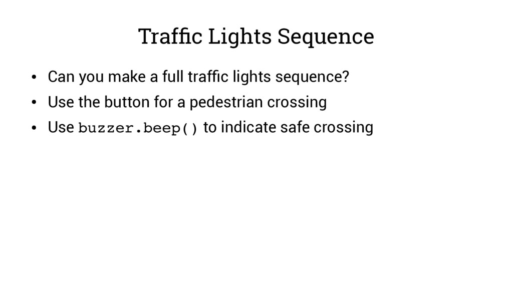 Traffic Lights Sequence ● Can you make a full t...