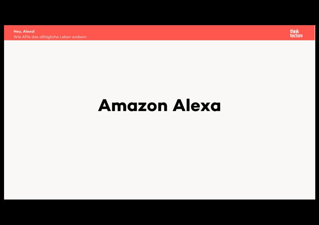 Amazon Alexa Wie APIs das alltägliche Leben ero...