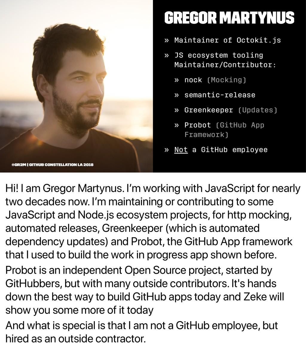 Hi! I am Gregor Martynus. I'm working with Java...
