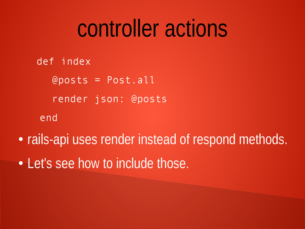 controller actions def index @posts = Post.all ...
