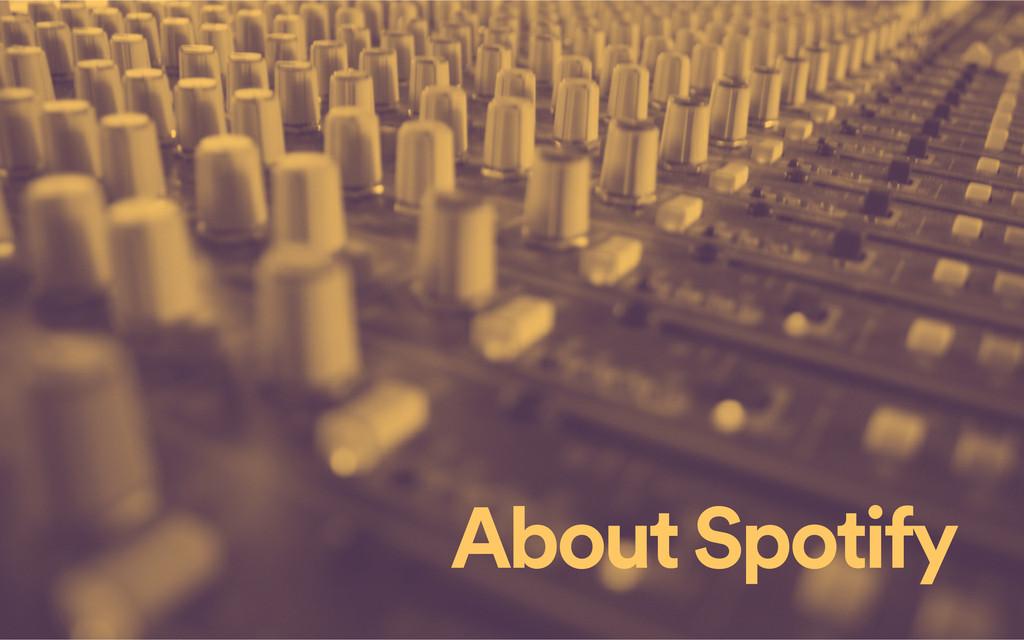 About Spotify