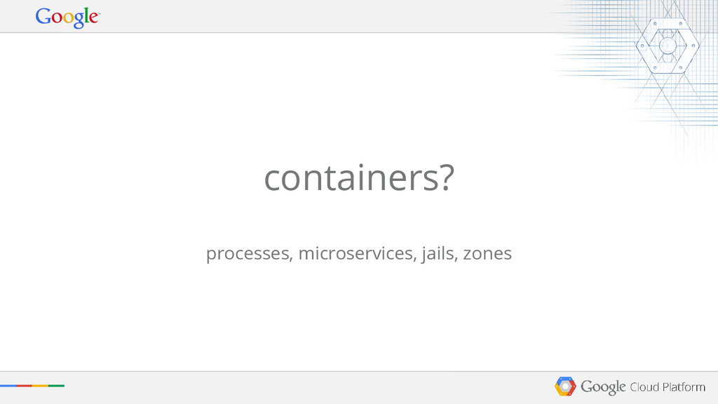 containers? processes, microservices, jails, zo...