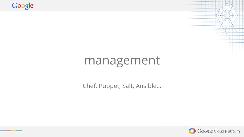 management Chef, Puppet, Salt, Ansible…