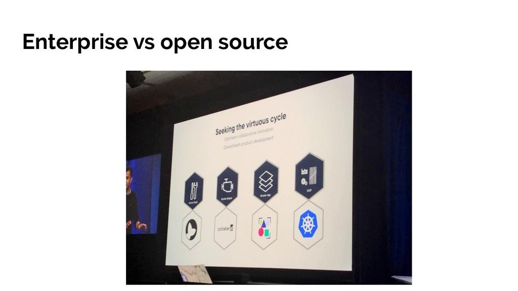 Enterprise vs open source