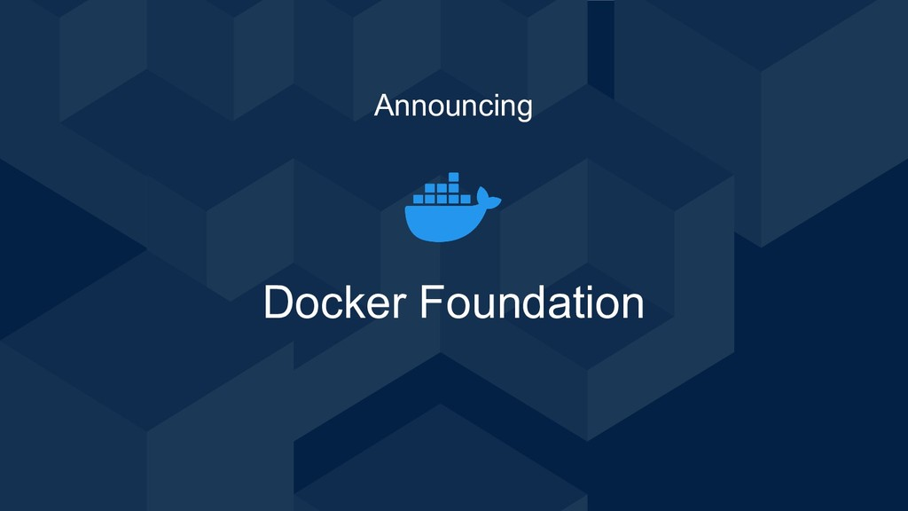 Docker Foundation Announcing