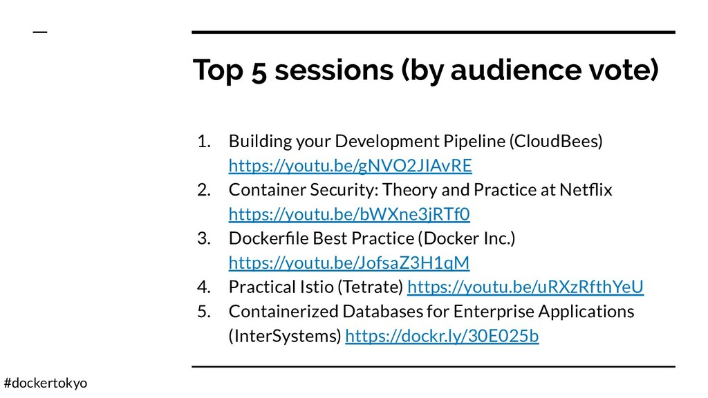 #dockertokyo Top 5 sessions (by audience vote) ...