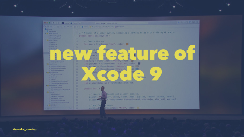 new feature of Xcode 9 #eureka_meetup