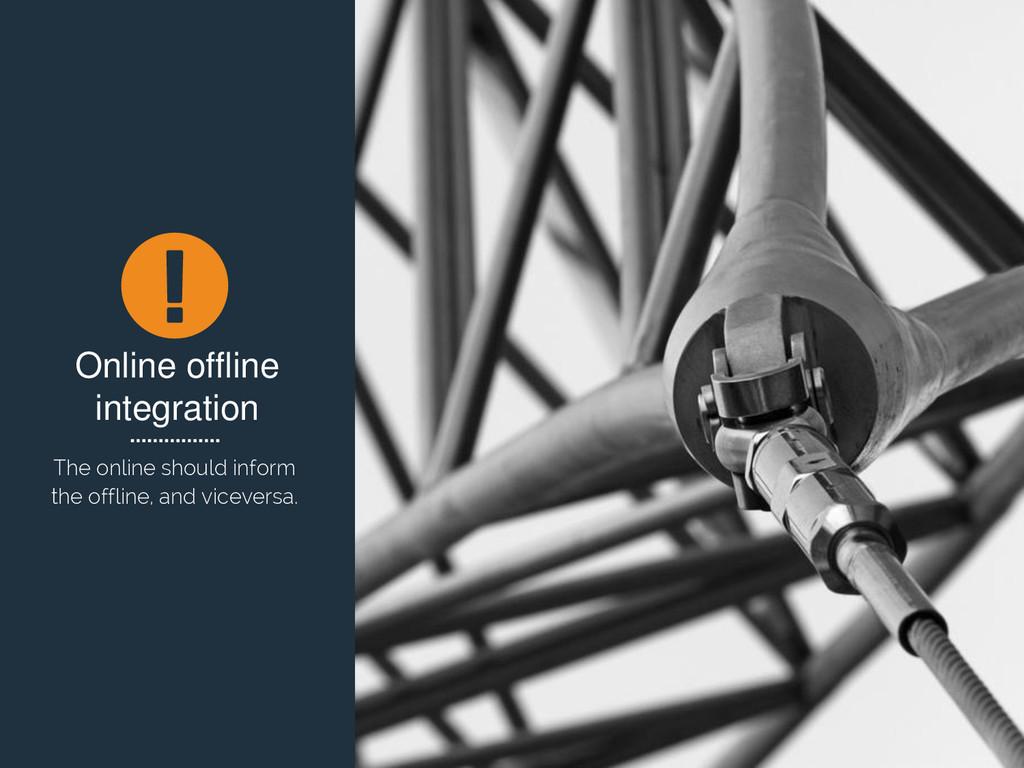 Online offline integration The online should in...