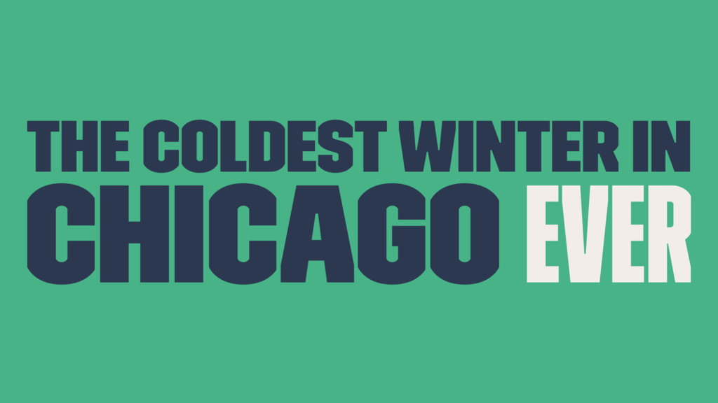 The coldest winter in chicago ever
