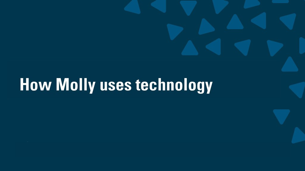 wearesigma.com @wearesigma How Molly uses techn...
