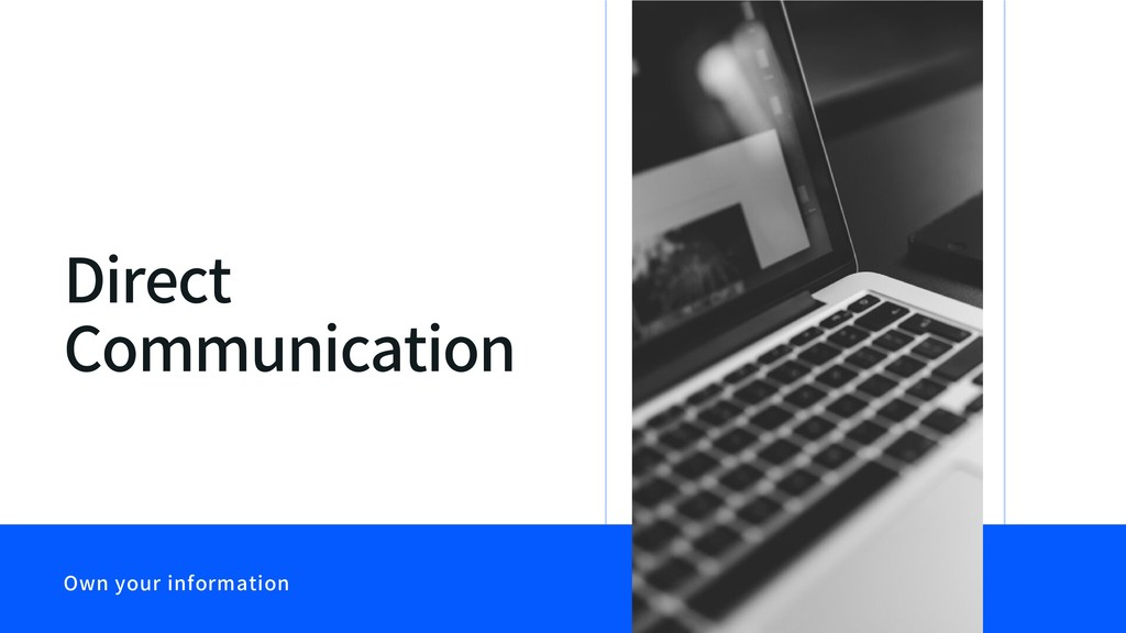 Direct Communication Own your information