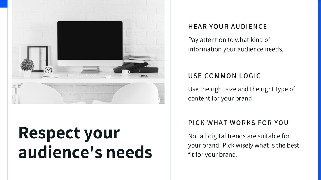 Respect your audience's needs HEAR YOUR AUDIENC...