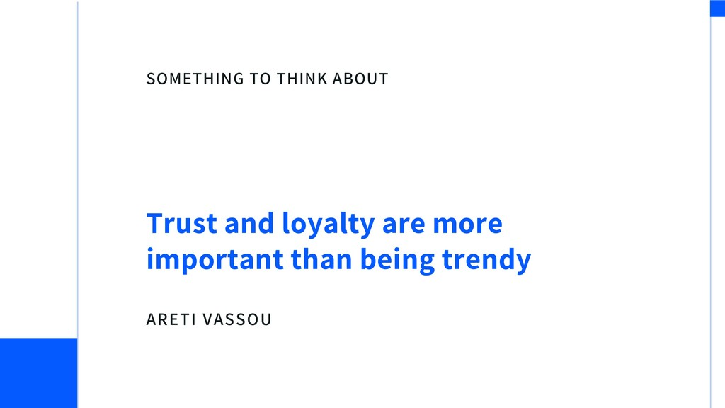 SOMETHING TO THINK ABOUT Trust and loyalty are ...