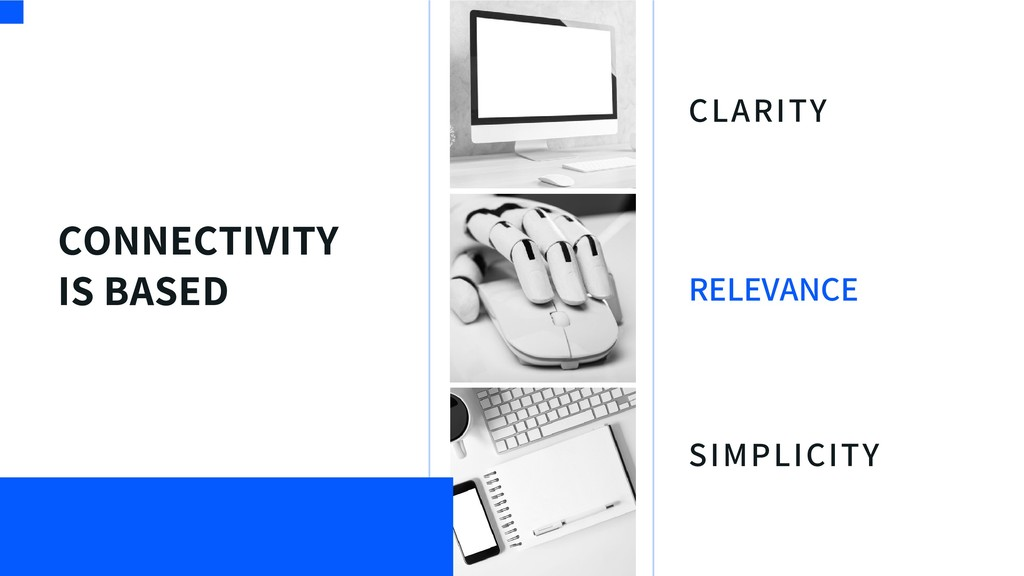 CONNECTIVITY IS BASED CLARITY RELEVANCE SIMPLIC...