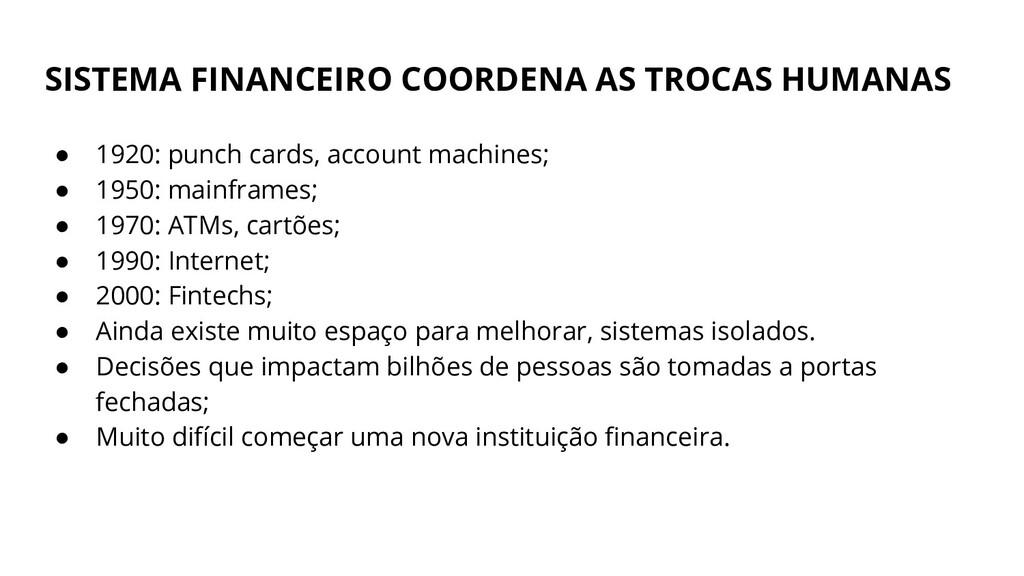 SISTEMA FINANCEIRO COORDENA AS TROCAS HUMANAS ●...