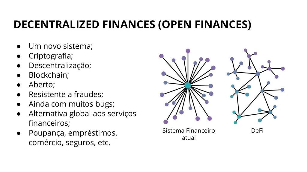 DECENTRALIZED FINANCES (OPEN FINANCES) ● Um nov...
