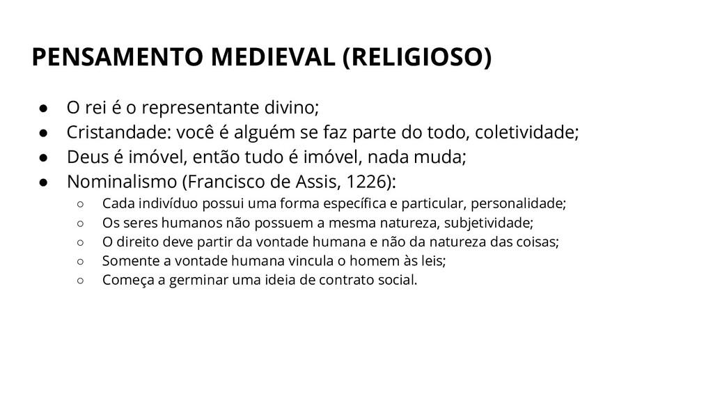 PENSAMENTO MEDIEVAL (RELIGIOSO) ● O rei é o rep...