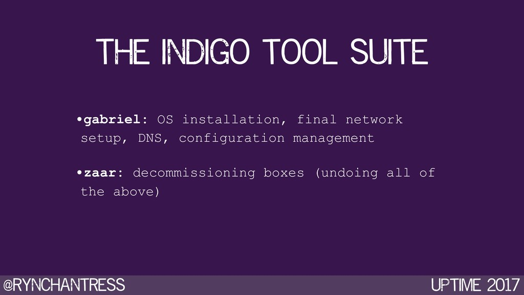 @rynchantress UPtime 2017 The indigo tool suite...