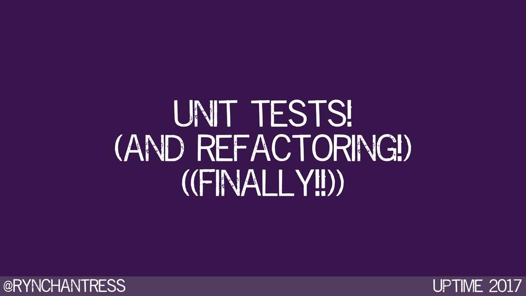 @rynchantress UPtime 2017 unit tests! (and refa...