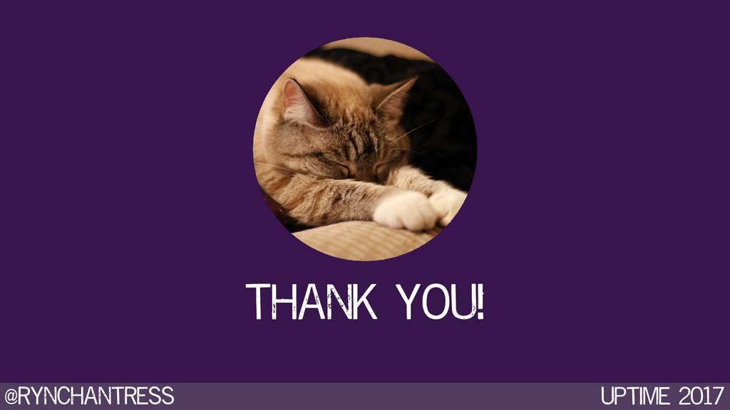 @rynchantress Uptime 2017 Thank you!