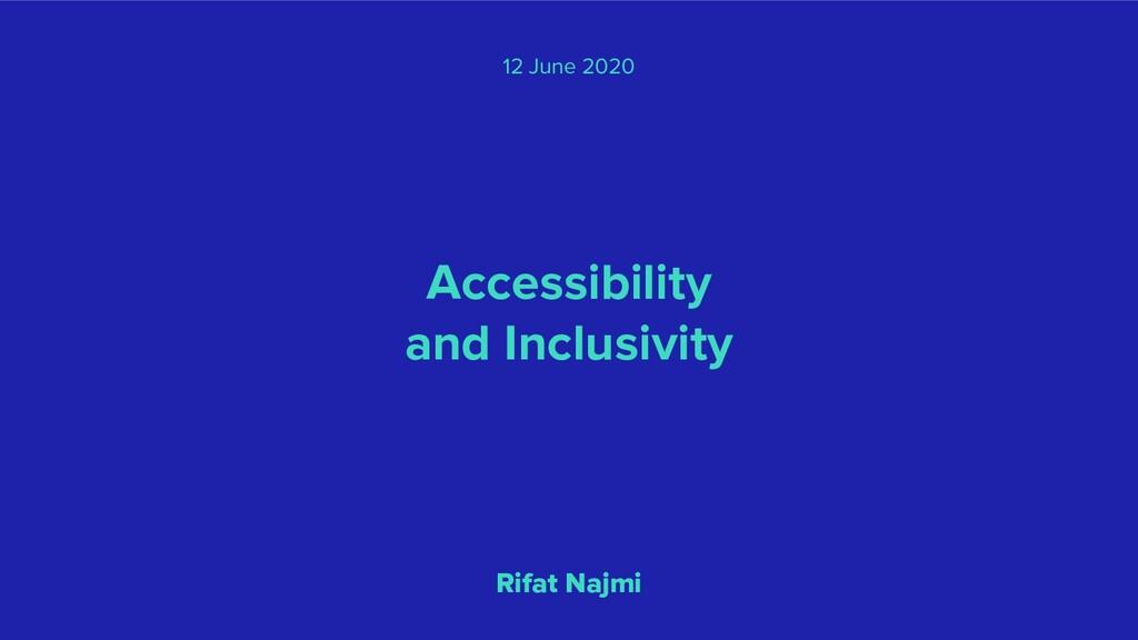 Accessibility and Inclusivity Rifat Najmi 12 Ju...