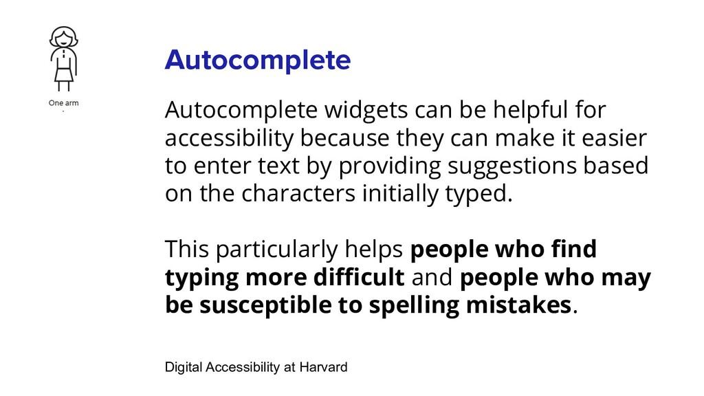 Autocomplete Autocomplete widgets can be helpfu...