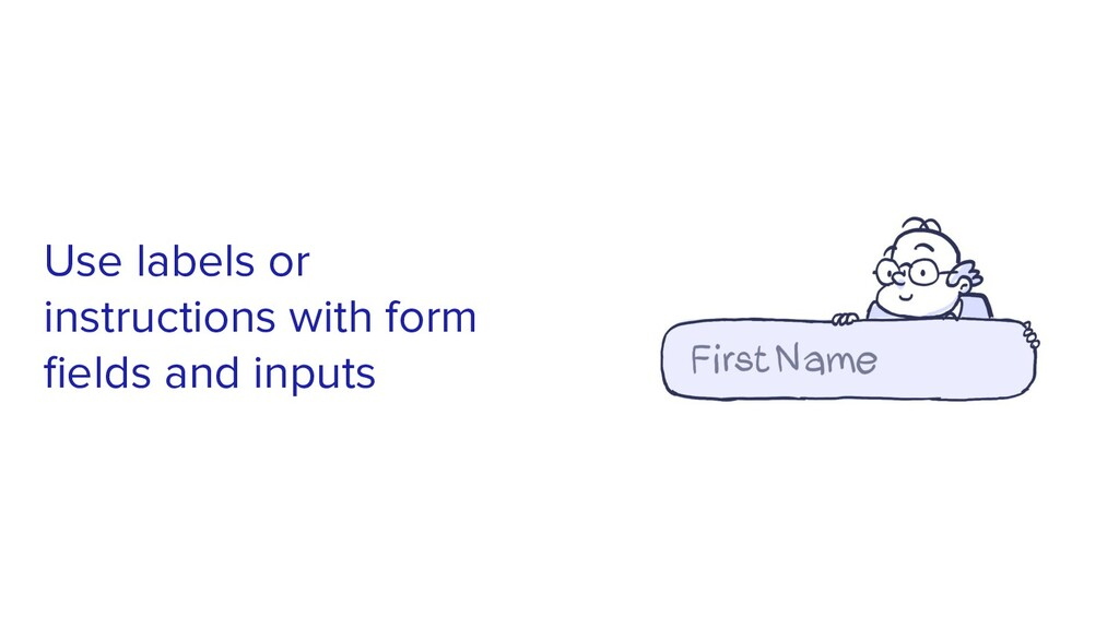 Use labels or instructions with form fields and ...