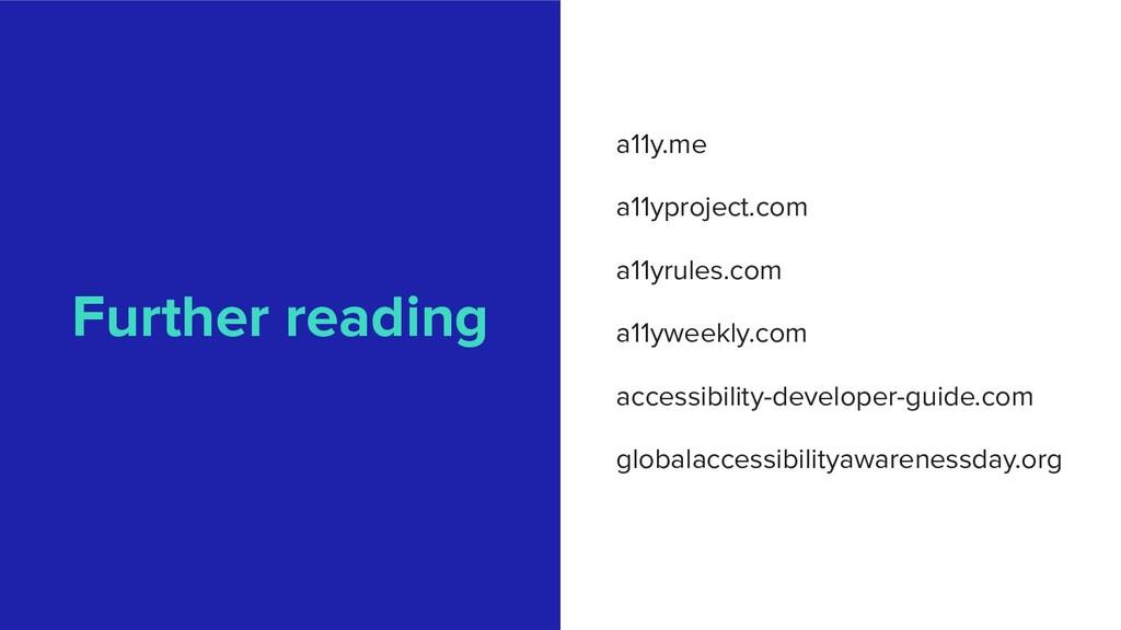 a11y.me a11yproject.com a11yrules.com a11yweekl...