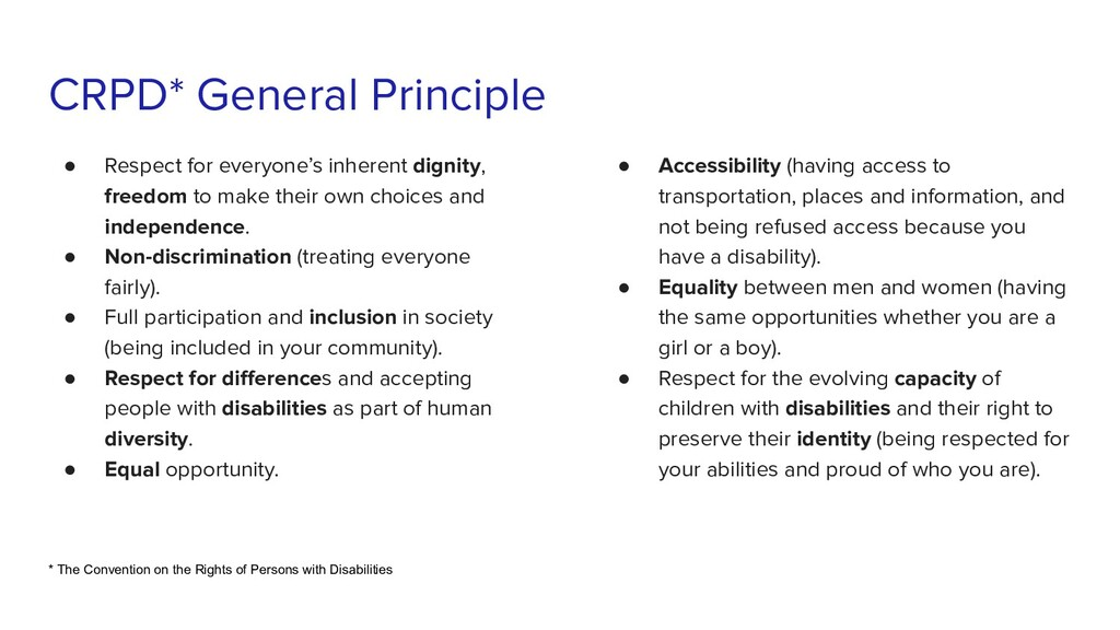 CRPD* General Principle ● Respect for everyone'...